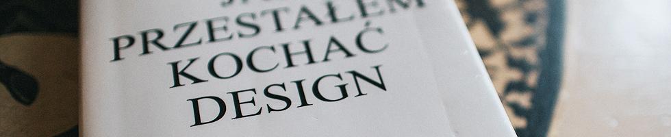 """okładka """"jak przestałem kochać design"""" marcin wicha"""