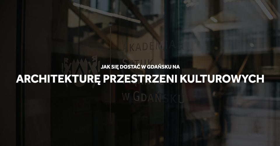ASP Gdańsk Architektura przestrzeni kulturowych