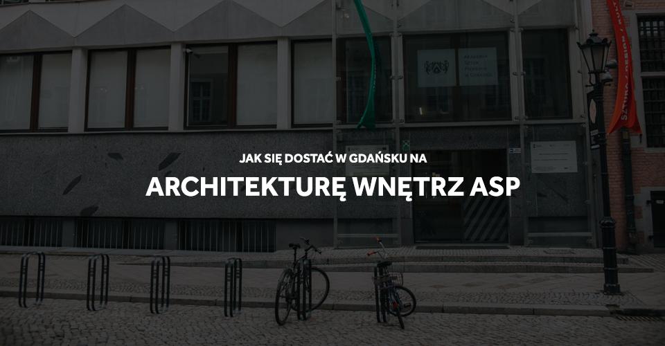 Architektura wnętrz ASP Gdańsk egzaminy