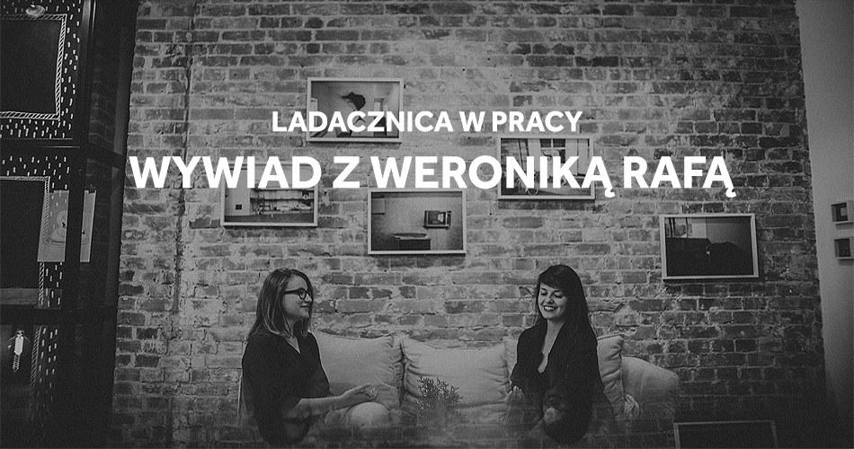 Ladacznica - Wywiad - Weronika Rafa