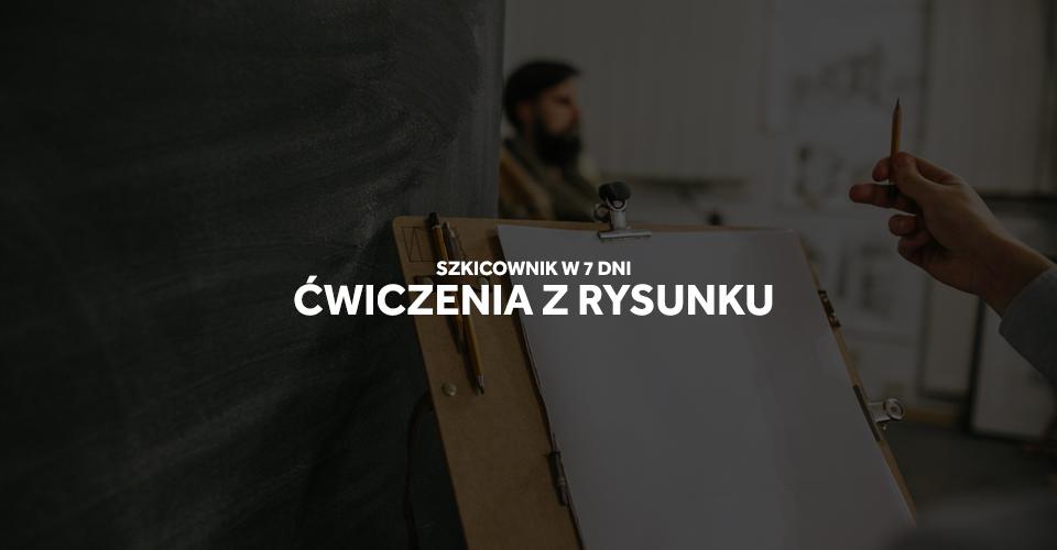Szkicownik w 7dni - ćwiczenia z rysunku.