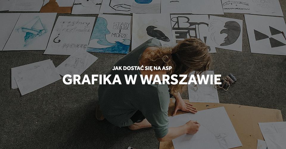 Jak dostać się na grafikę na ASP w Warszawie?