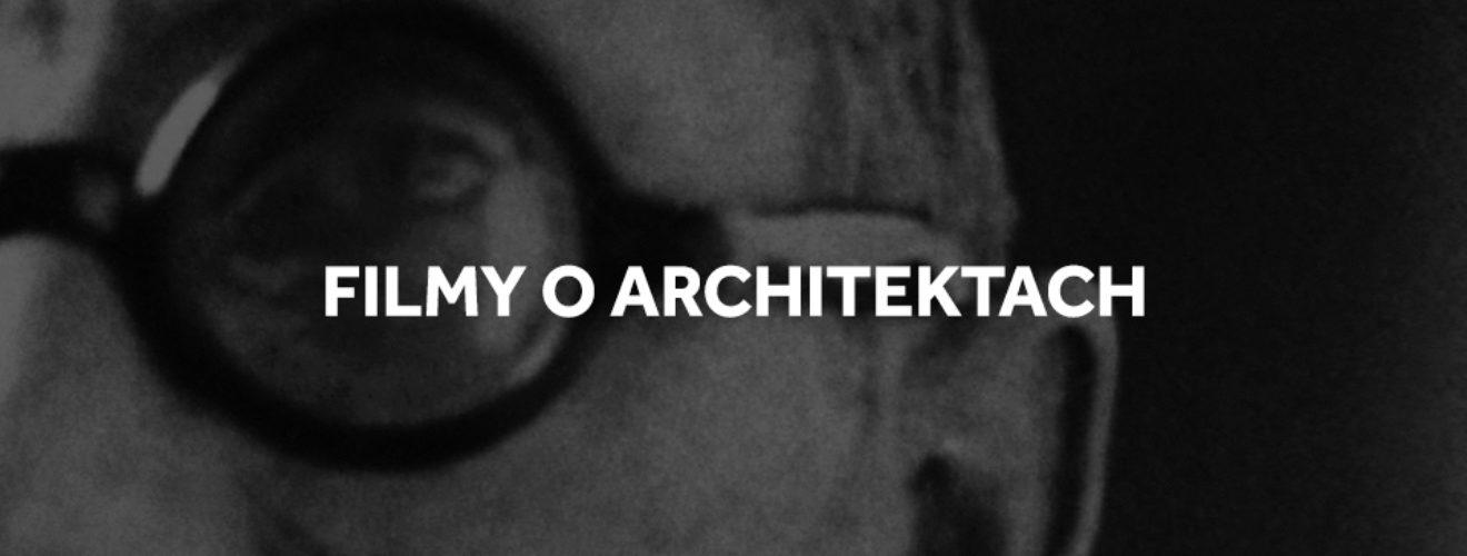 filmy o architektach i architekturze