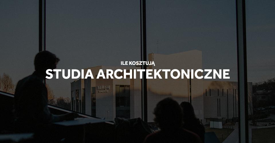 studia architektoniczne koszt