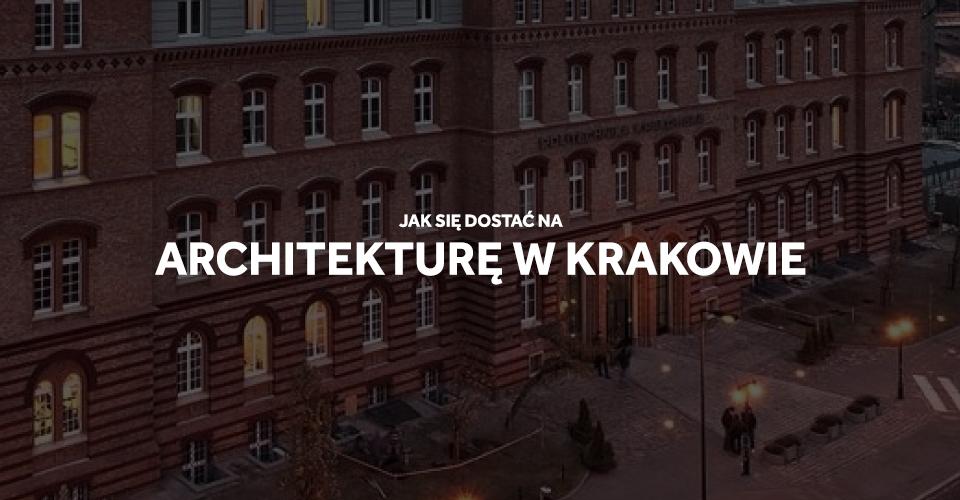 kraków architektura egzamin politechnika krakowska