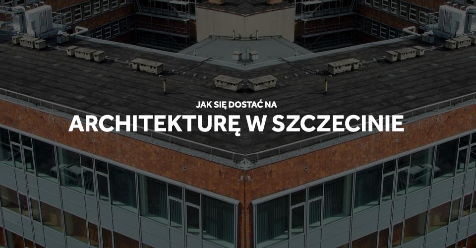 studia rekrutacja wydział architektury szczecin