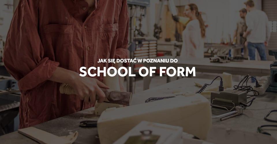 school of form poznań rekrutacja egzaminy
