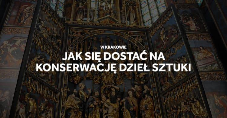 Jak się dostać na konserwację dzieł sztuki w Krakowie?