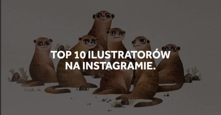 Top 10 ilustratorów na instagramie.