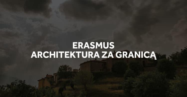 Erasmus - studiowanie architektury za granicą.