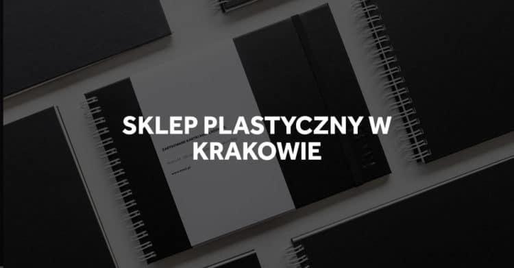 Sklepy plastyczne w Krakowie.