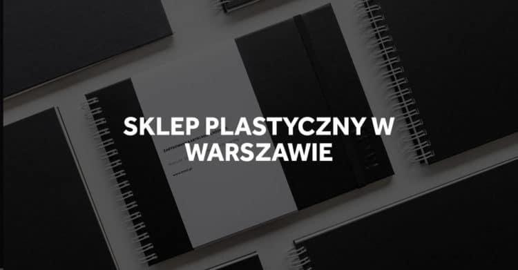 Sklepy plastyczne w Warszawie.