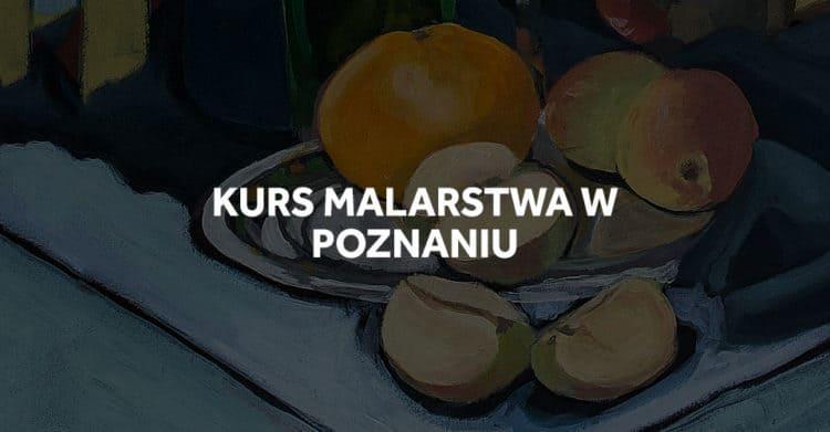 Kurs malarstwa w Poznaniu na ASP.