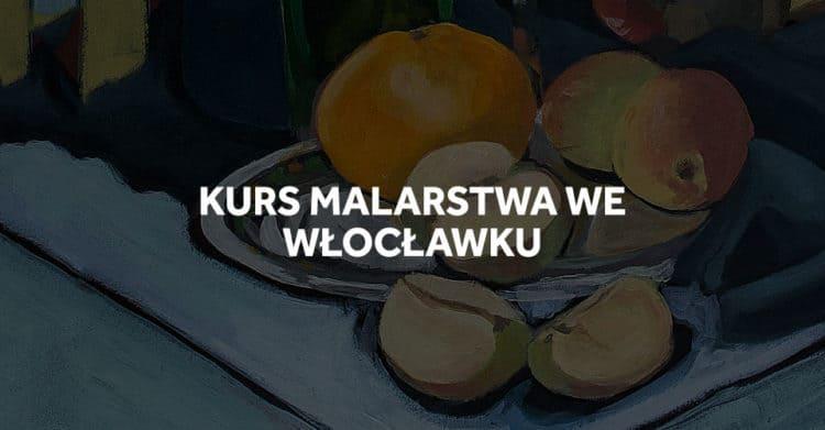 Kurs malarstwa we Włocławku.