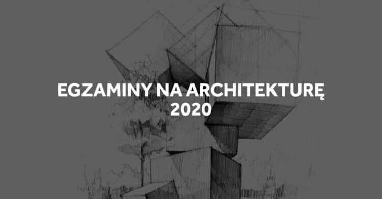 Egzaminy na architekturę w 2020, zdalne, online.