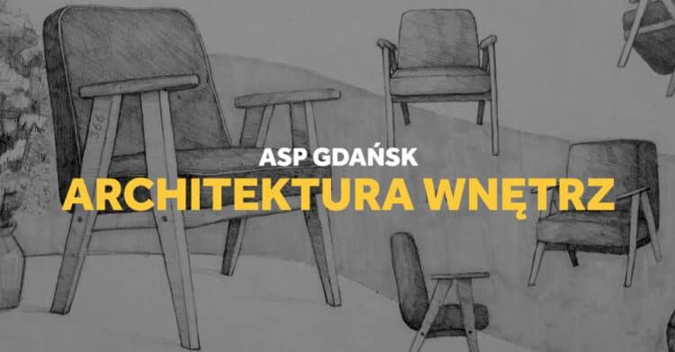 Egzaminy wstępne na architekturę wnętrz w Gdańsku, ASP.